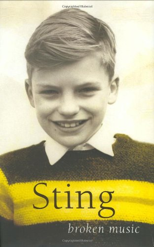 Broken Music: Memoirs Signed By Sting: Sting