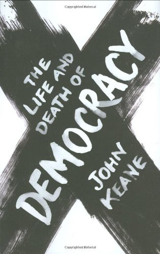 9780743231923: The Life and Death of Democracy
