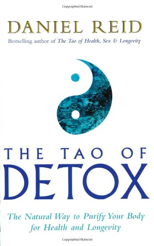9780743232104: The Tao Of Detox: The Natural Way To Purify Your Body For Health And Longevity