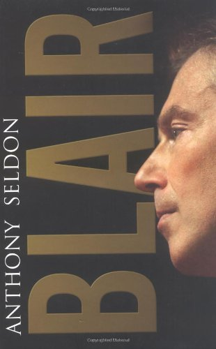 Blair : The Biography [SIGNED]: Seldon, Anthony