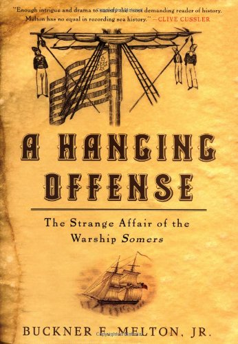 A Hanging Offense : The Strange Affair of the Warship Somers