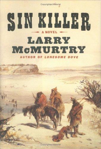 Sin Killer (The Berrybender Narratives): McMurtry, Larry