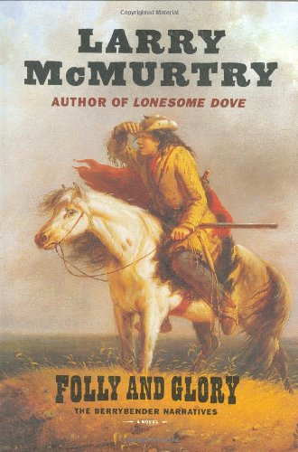 9780743233057: Folly and Glory (Mcmurtry, Larry)