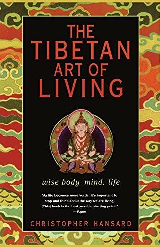 9780743233163: The Tibetan Art of Living: Wise Body, Mind, Life