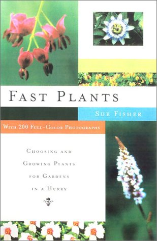 9780743233170: Fast Plants: Choosing and Growing Plants for Gardens in a Hurry