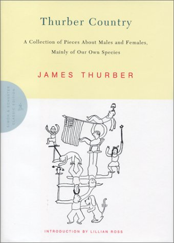 9780743233408: Thurber Country: A Collection of Pieces about Males and Females, Mainly of Our Own Species