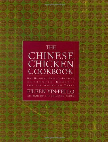 9780743233415: The Chinese Chicken Cookbook: 100 Easy-to-Prepare, Authentic Recipes for the American Table