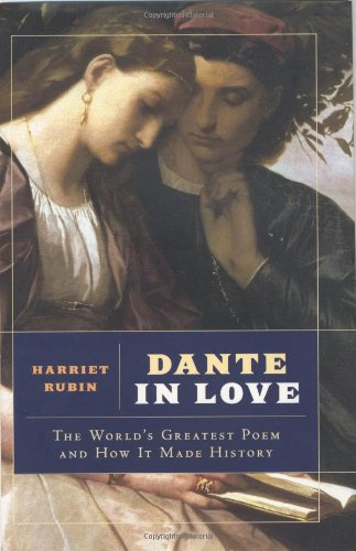 Dante In Love: The World's Greatest Poem and How It Made History (SIGNED)