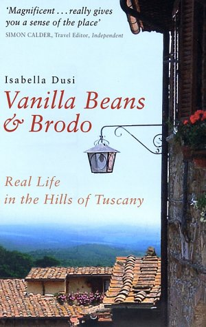 9780743234610: Vanilla Beans & Brodo: Real Life in the Hills of Tuscany