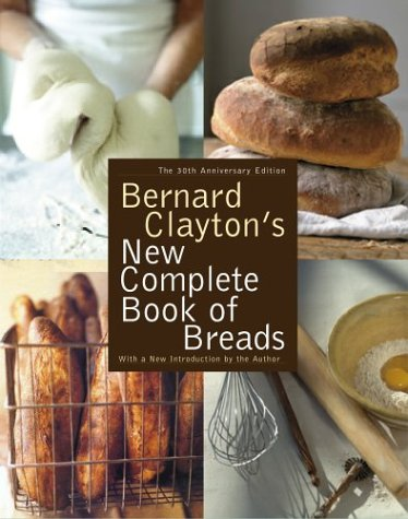 9780743234726: Bernard Clayton's New Complete Book of Breads