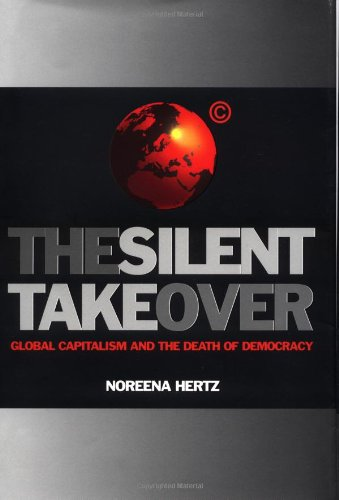 9780743234788: The Silent Takeover: Global Capitalism and the Death of Democracy