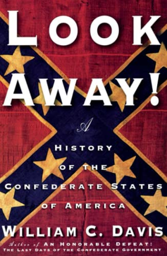 9780743234993: Look Away!: A History of the Confederate States of America
