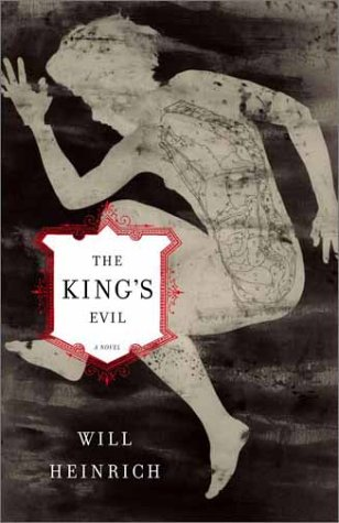 The King's Evil: A Novel (NEW BOOK--HARDCOVER--FIRST ED.)---REVIEW COPY