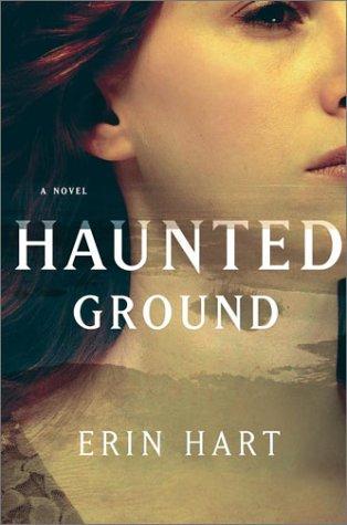 HAUNTED GROUND: A Crime Novel (SIGNED): Hart, Erin