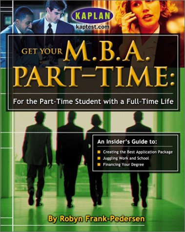 9780743235099: Get Your M.B.A. Part-Time: For the Part-Time Student with a Full-Time Life