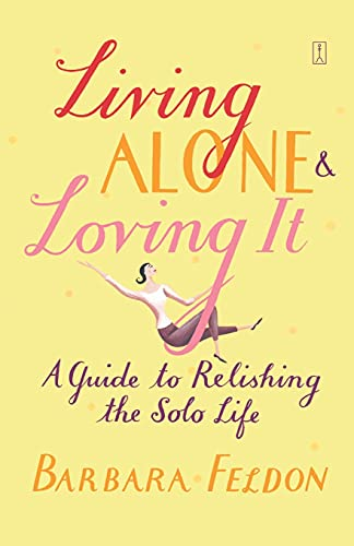 9780743235174: Living Alone & Loving It: A Guide to Relishing the Solo Life