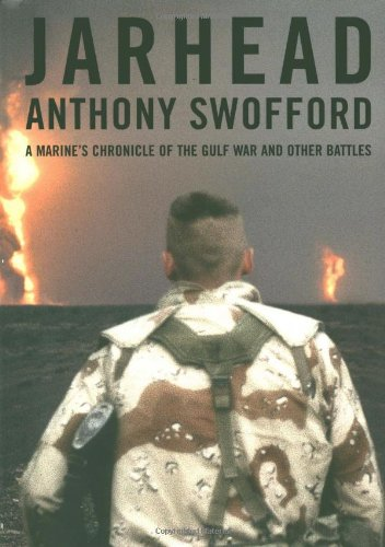 Jarhead: A Marine's Chronicle of the Gulf War and Other Battles (SIGNED)