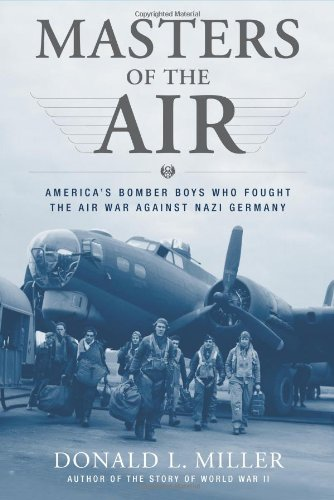 9780743235440: Masters of the Air: America's Bomber Boys Who Fought the Air War Against Nazi Germany