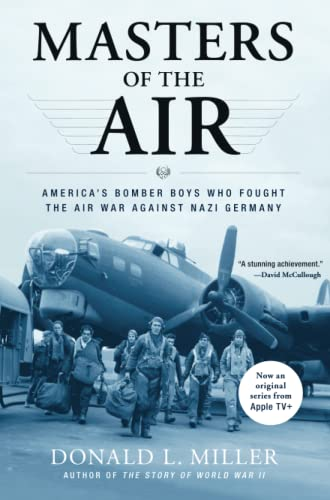 Masters of the Air: America's Bomber Boys Who Fought the Air War Against Nazi Germany (0743235452) by Miller, Donald L.