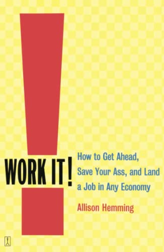 Work It! 9780743235495 Looking for a job? Preparing for the biggest interview of your life? Facing a layoff? Have no fear. Work It! has all the strategies you