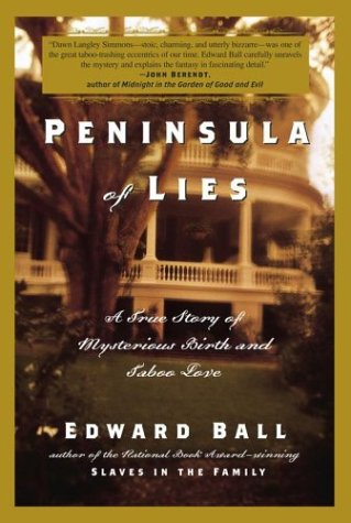 Peninsula Of Lies: A True Story Of Mysterious Birth And Taboo Love: Ball, Edward
