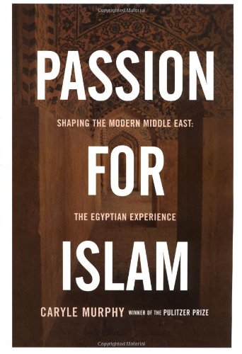 9780743235785: Passion for Islam: Shaping the Modern Middle East: The Egyptian Experience (Lisa Drew Books)