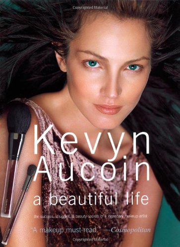 9780743235839: Kevyn Aucoin a beautiful life: The Success, Struggles, and Beauty Secrets of a Legendary Makeup Artist