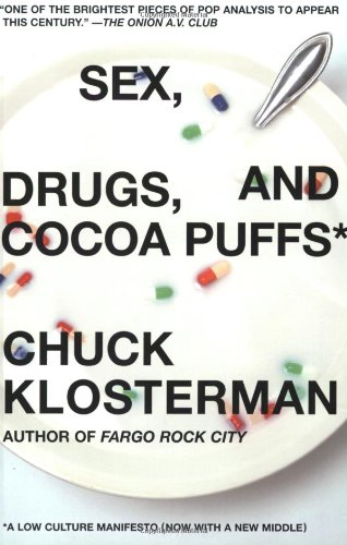 9780743236010: Sex, Drugs, and Cocoa Puffs: A Low Culture Manifesto