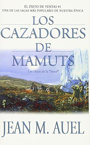 9780743236041: Los cazadores de mamuts (Mammoth Hunters) (Hijos De La Tierra / Earth's Children) (Spanish Edition)