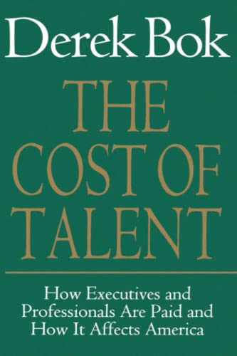 9780743236324: The Cost of Talent: How Executives And Professionals Are Paid And How It Affects America
