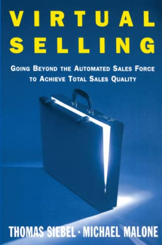 9780743236492: Virtual Selling: Going Beyond the Automated Sales Force to Achieve Total Sales Quality