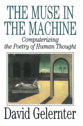 9780743236553: The Muse in the Machine: Computerizing the Poetry of Human Thought