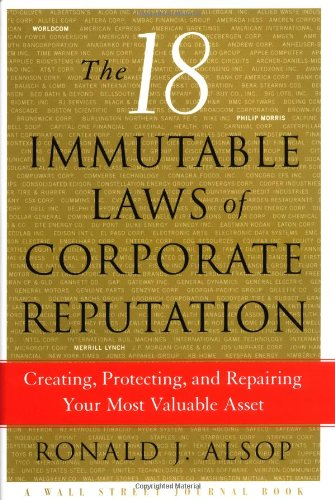 9780743236706: The 18 Immutable Laws of Corporate Reputation: Creating, Protecting, and Repairing Your Most Valuable Asset (Wal Street Journal Book)