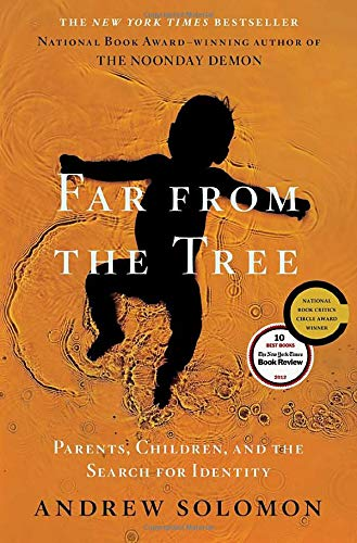 Far from the Tree: Parents, Children, and the Search for Identity (SIGNED)