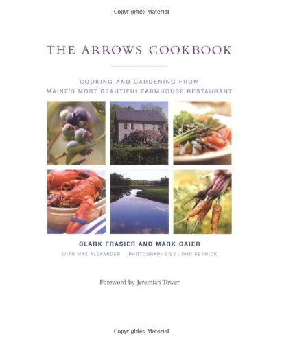 9780743236737: The Arrows Cookbook: Cooking and Gardening from Maine's Most Beautiful Farmhouse Restaurant