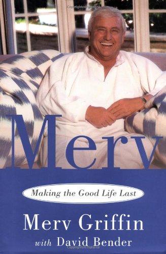 Merv: Making The Good Life Last: Griffin, Merv