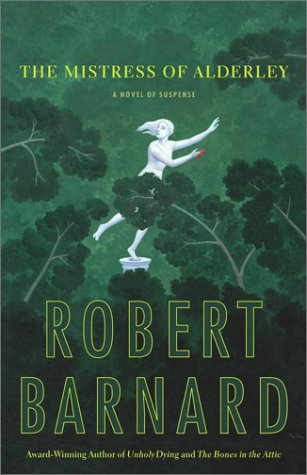The Mistress of Alderley: Barnard, Robert