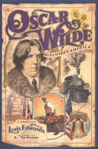 9780743236898: Oscar Wilde Discovers America: A Novel