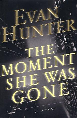 The Moment She Was Gone : A Novel: Hunter, Evan