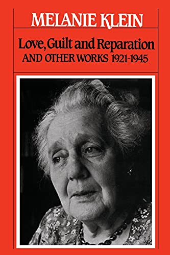 9780743237659: Love, Guilt and Reparation: And Other Works 1921-1945 (Writings of Melanie Klein)