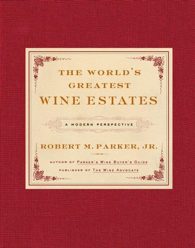 9780743237710: The World's Greatest Wine Estates: A Modern Perspective