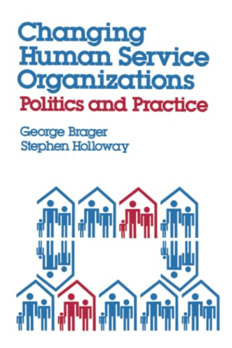 9780743237857: Changing Human Service Organizations