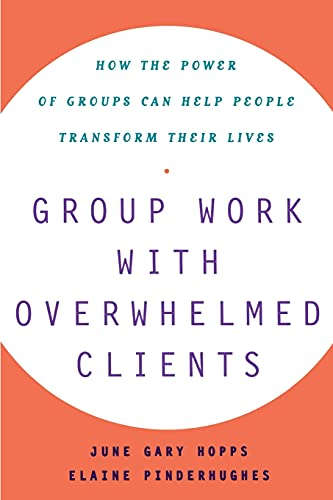 9780743237864: Group Work With Overwhelmed Clients: How the Power of Groups Can Help People Transform