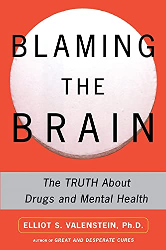9780743237871: Blaming the Brain: The Truth About Drugs and Mental Health