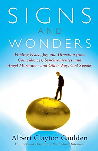 9780743237932: Signs and Wonders: Finding Peace, Joy, and Direction from Coincidences, Synchronicities, and Angel Murmurs--and Other Ways God Speaks