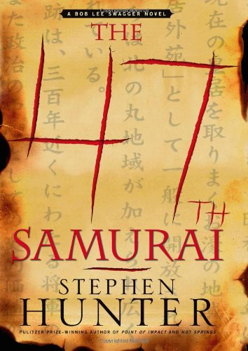 9780743238090: The 47th Samurai: A Bob Lee Swagger Novel