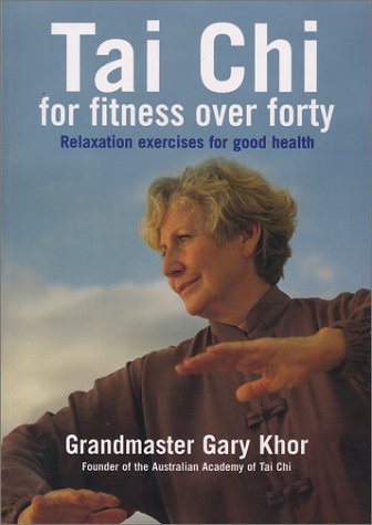 Tai Chi for Fitness Over Forty (0743238206) by Khor, Gary
