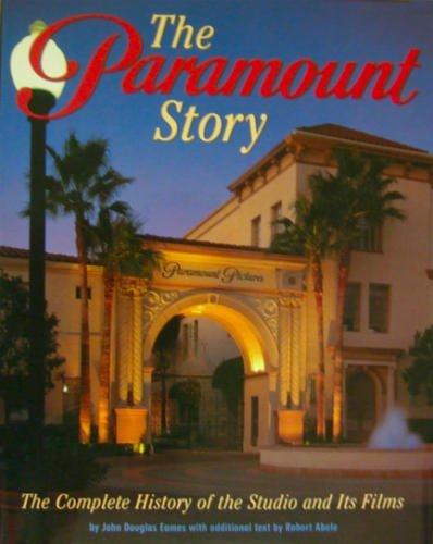 the paramount story: Eames,John Douglas and Robert Abele