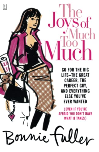 9780743238366: The Joys of Much Too Much: Go for the Big Life--The Great Career, The Perfect Guy, and Everything Else You've Ever Wanted