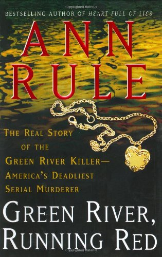 9780743238519: Green River, Running Red: The Real Story of the Green River Killer-america's Deadliest Serial Murderer